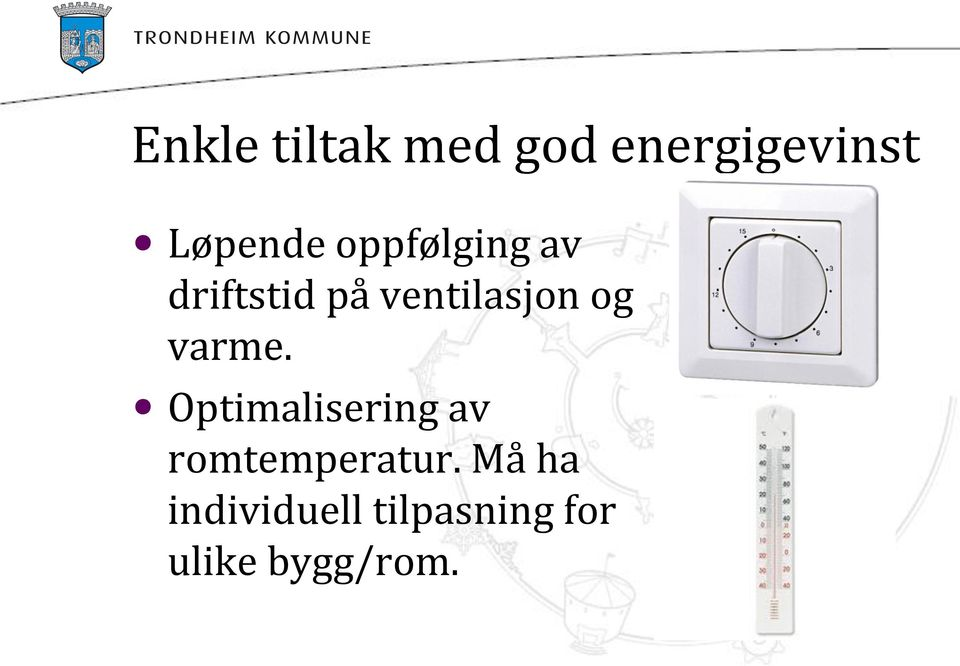 varme. Optimalisering av romtemperatur.