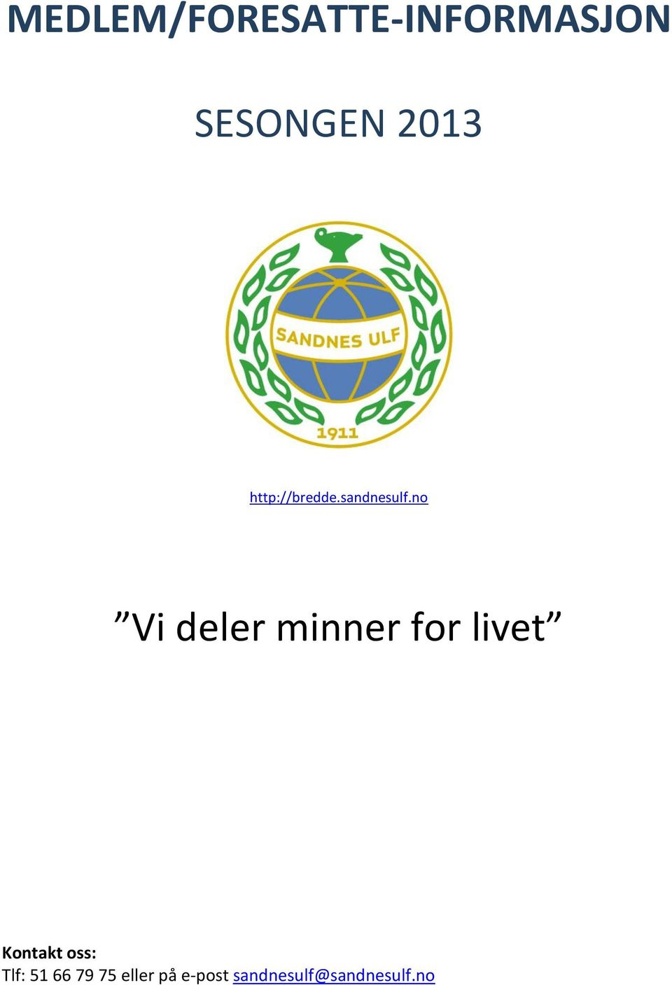 no Vi deler minner for livet Kontakt oss: