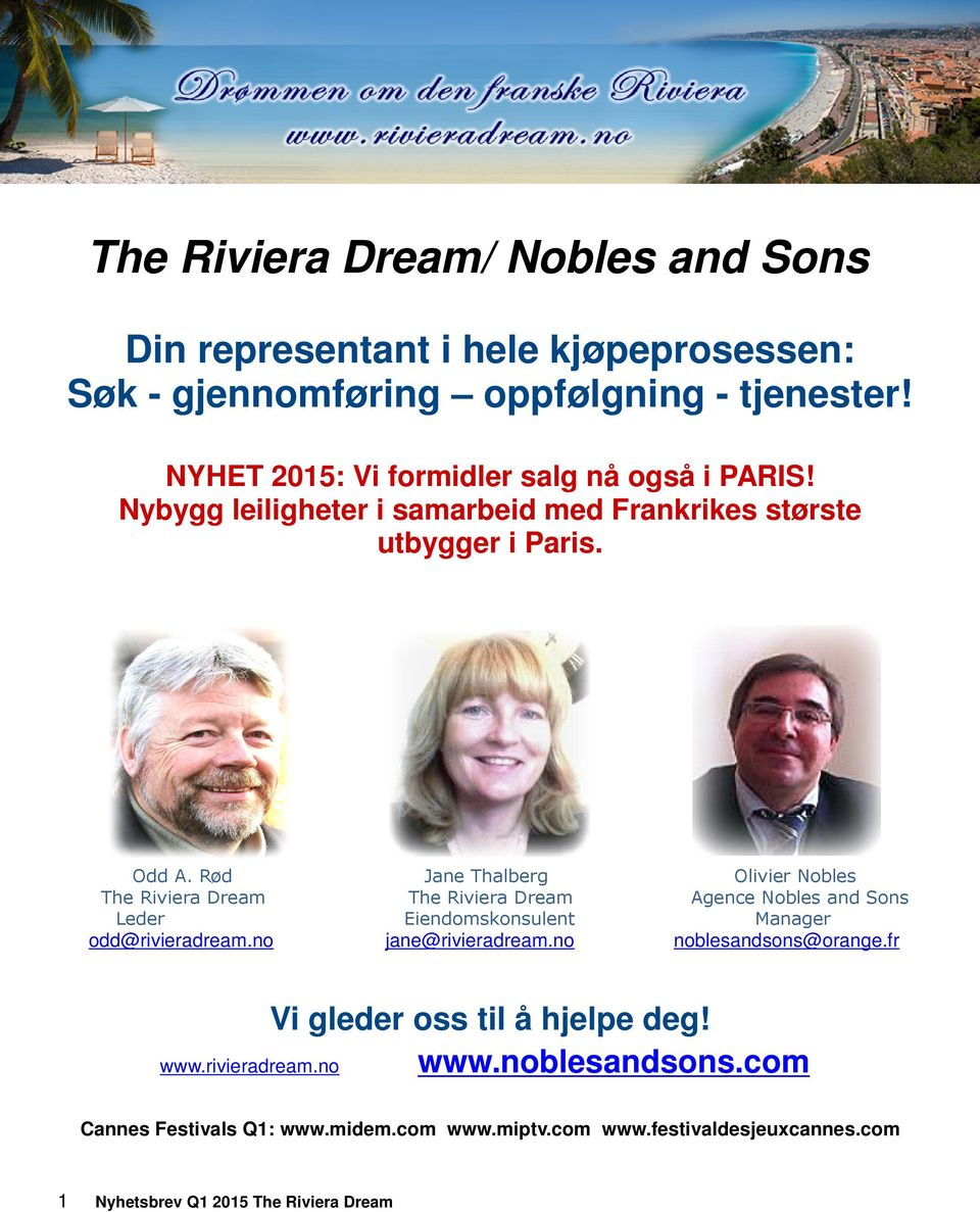 Rød Jane Thalberg Olivier Nobles The Riviera Dream The Riviera Dream Agence Nobles and Sons Leder Eiendomskonsulent Manager odd@rivieradream.