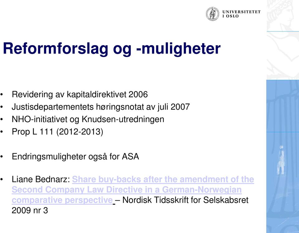 Endringsmuligheter også for ASA Liane Bednarz: Share buy-backs after the amendment of the