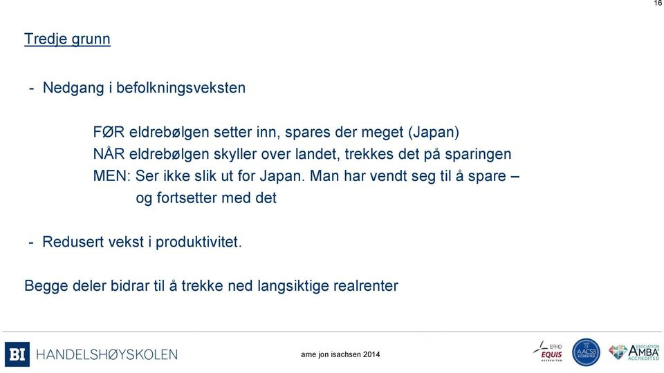 slik ut for Japan.
