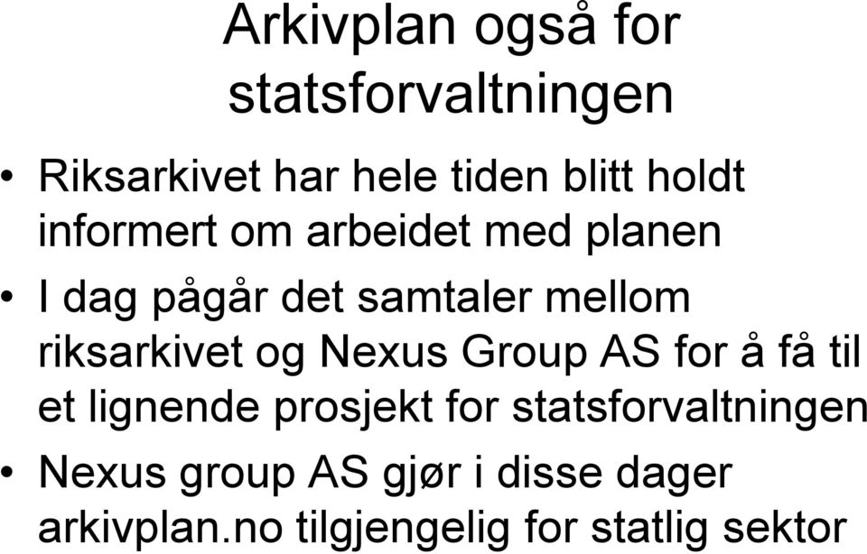 og Nexus Group AS for å få til et lignende prosjekt for statsforvaltningen
