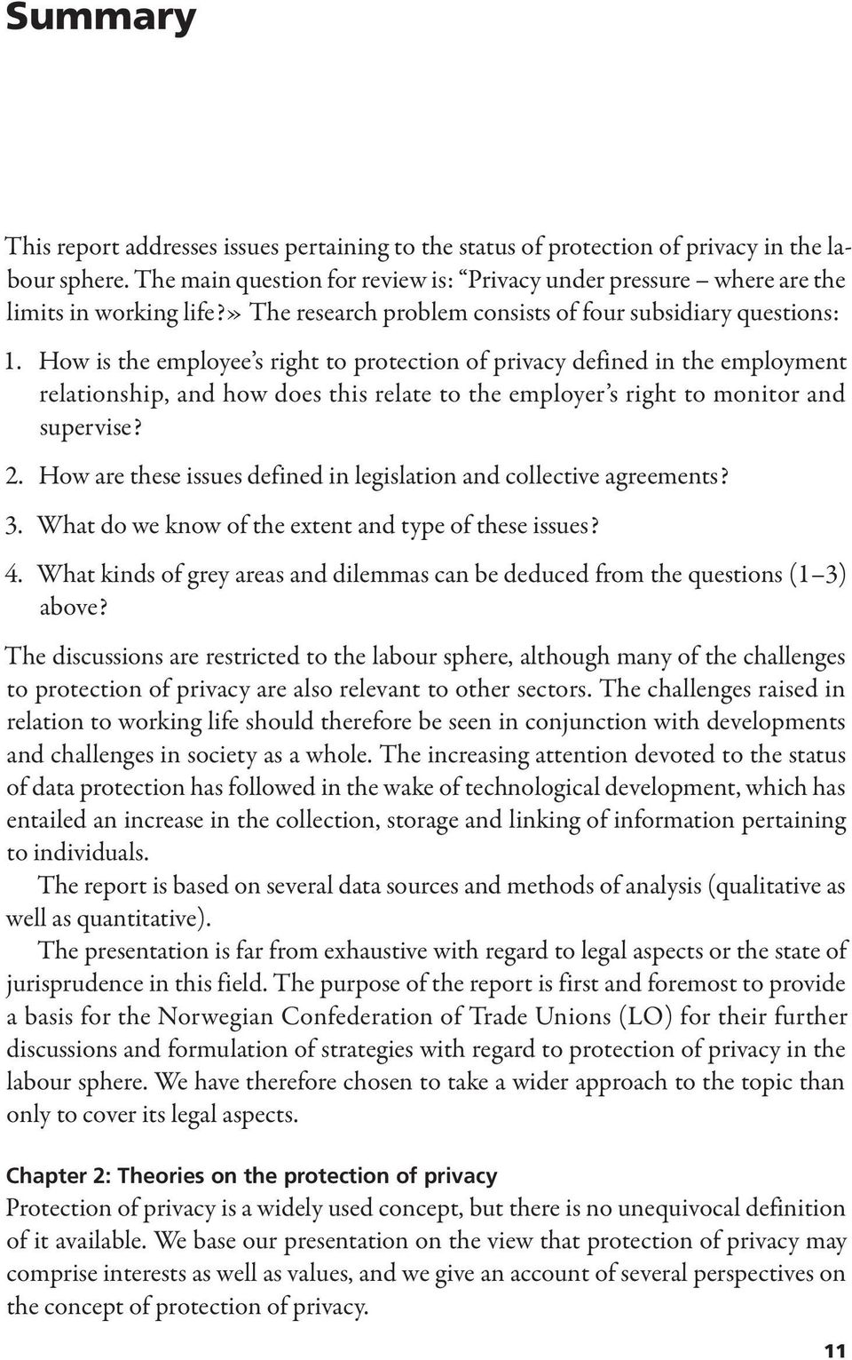 How is the employee s right to protection of privacy defined in the employment relationship, and how does this relate to the employer s right to monitor and super vise? 2. 3.