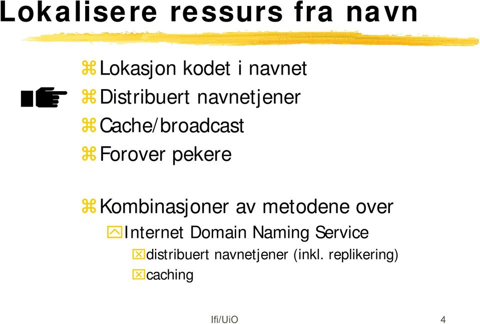 Kombinasjoner av metodene over Internet Domain Naming