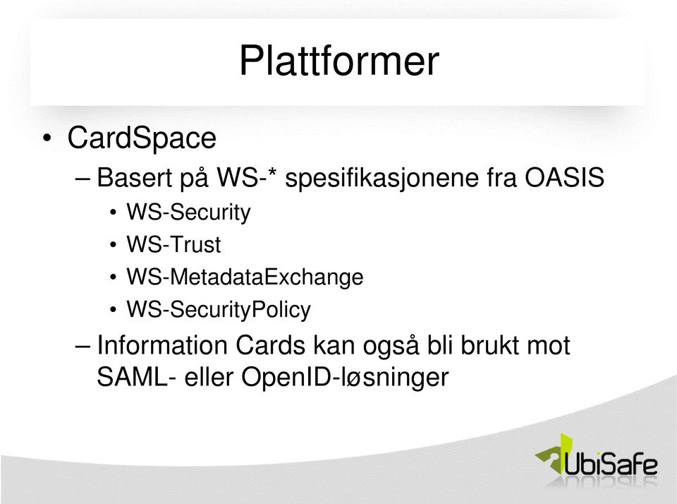 WS-MetadataExchange WS-SecurityPolicy