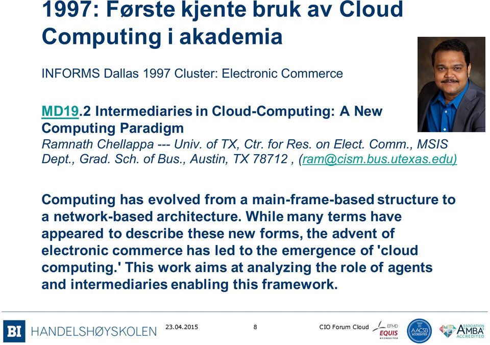 , Austin, TX 78712, (ram@cism.bus.utexas.edu) Computing has evolved from a main-frame-based structure to a network-based architecture.