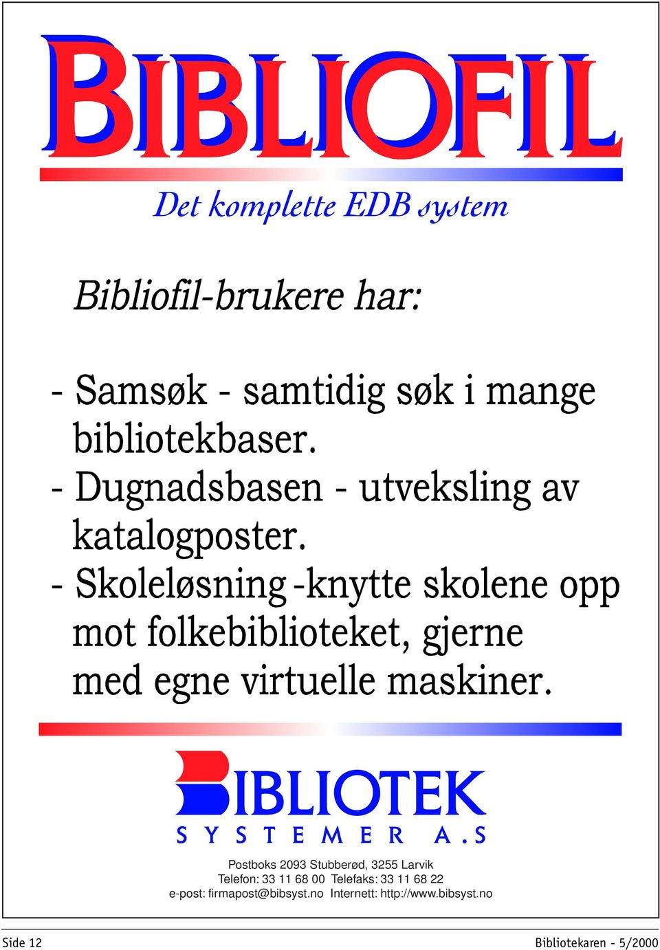 e-post: firmapost@bibsyst.