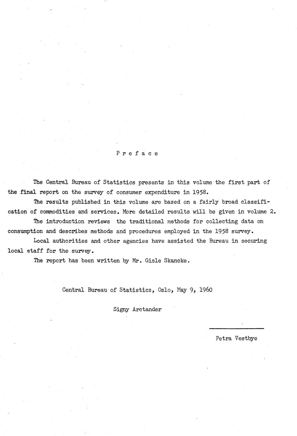 The introduction reviews the traditional methods for collecting data on consumption and describes methods and procedures employed in the 1958 survey.