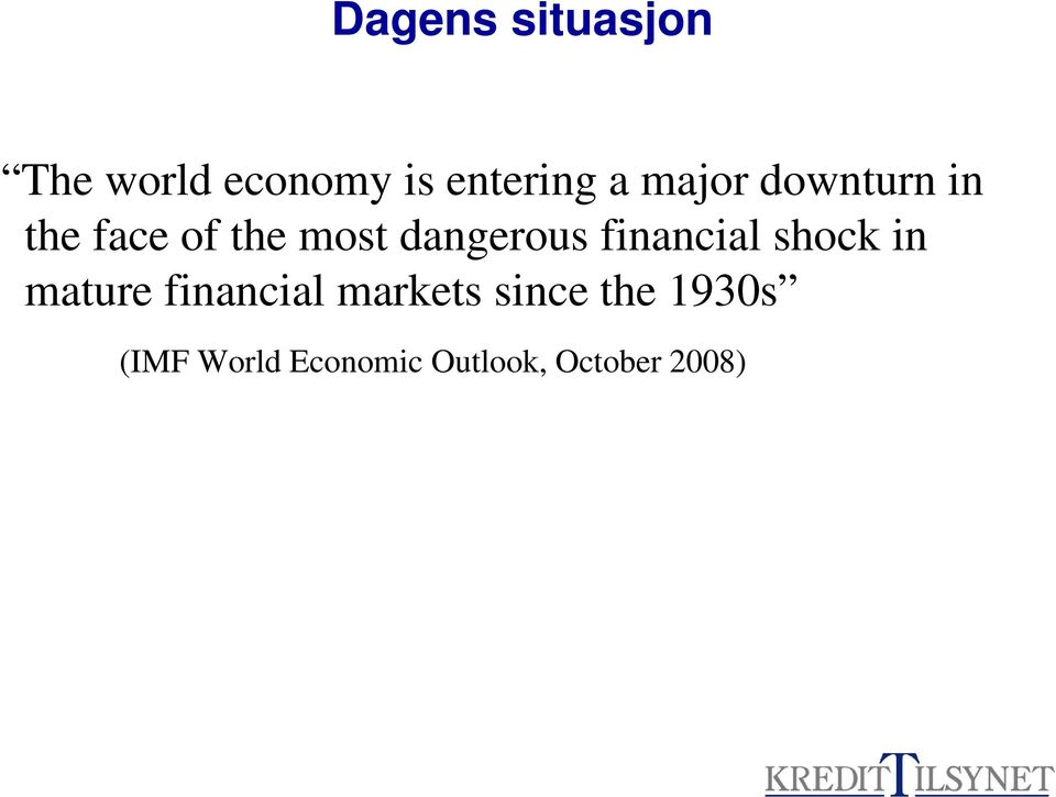 financial shock in mature financial markets since
