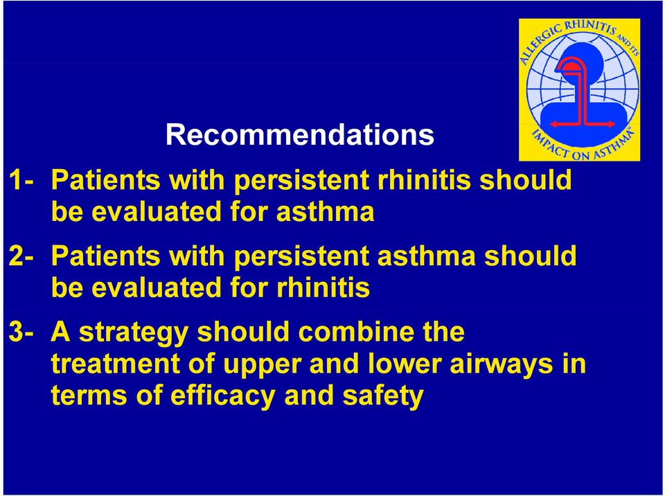 should be evaluated for rhinitis 3- A strategy should combine
