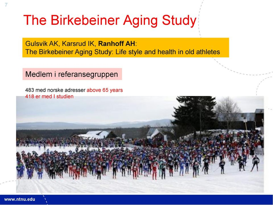 and health in old athletes Medlem i referansegruppen