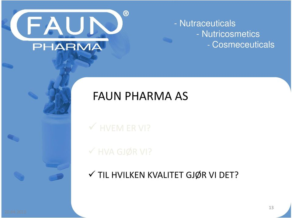FAUN PHARMA AS HVEM ER VI?