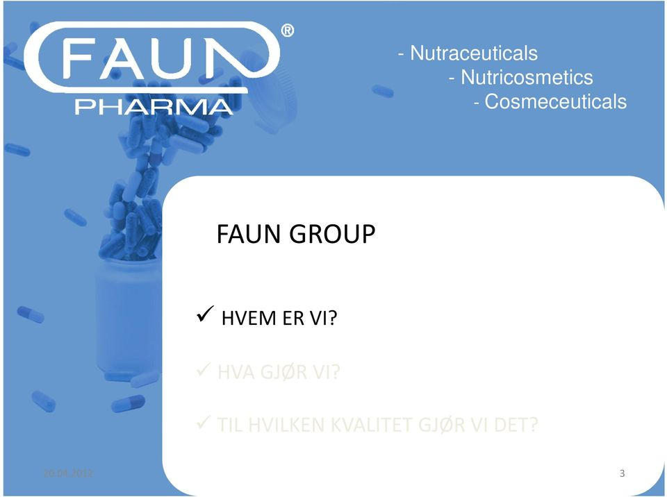 Cosmeceuticals FAUN GROUP HVEM
