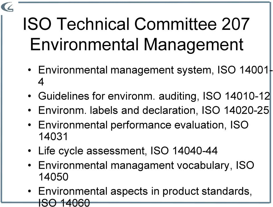 labels and declaration, ISO 14020-25 Environmental performance evaluation, ISO 14031 Life