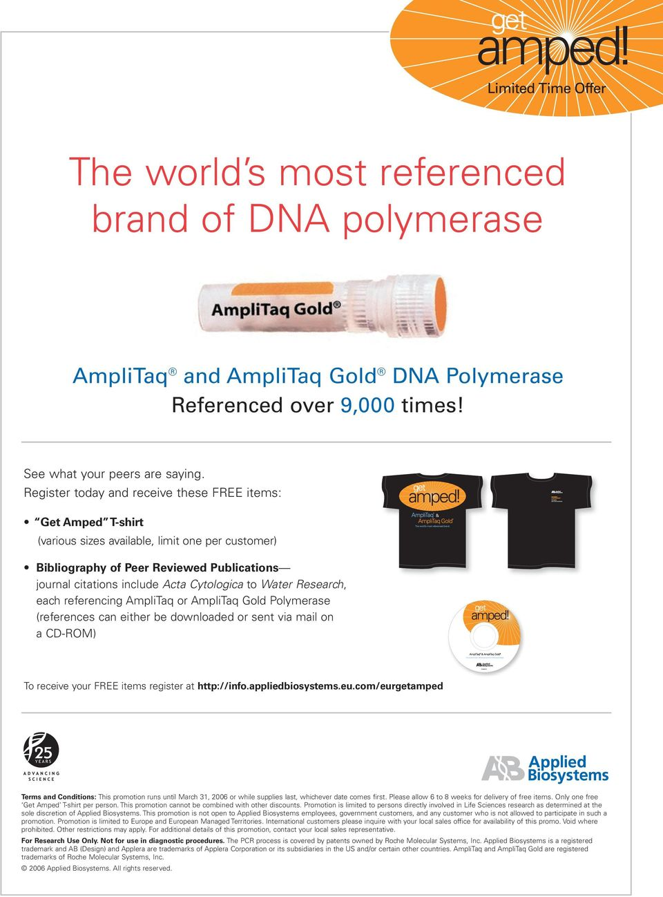 to Water Research, each referencing AmpliTaq or AmpliTaq Gold Polymerase (references can either be downloaded or sent via mail on a CD-ROM) To receive your FREE items register at http://info.