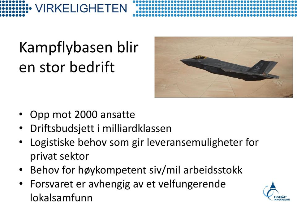 leveransemuligheter for privat sektor Behov for høykompetent