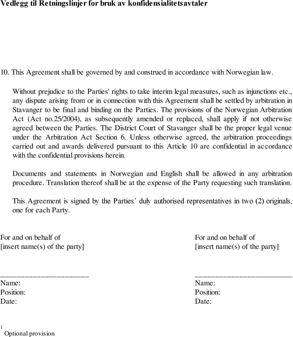 , any dispute arising from or in connection with this Agreement shall be settled by arbitration in Stavanger to be final and binding on the Parties.