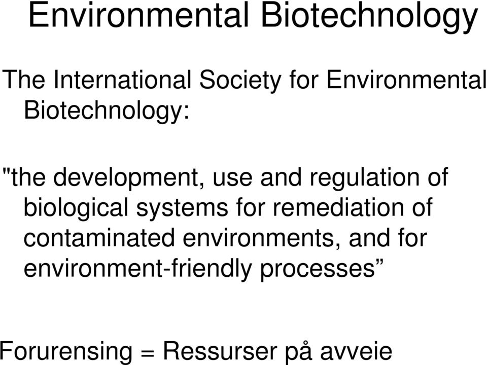of biological systems for remediation of contaminated