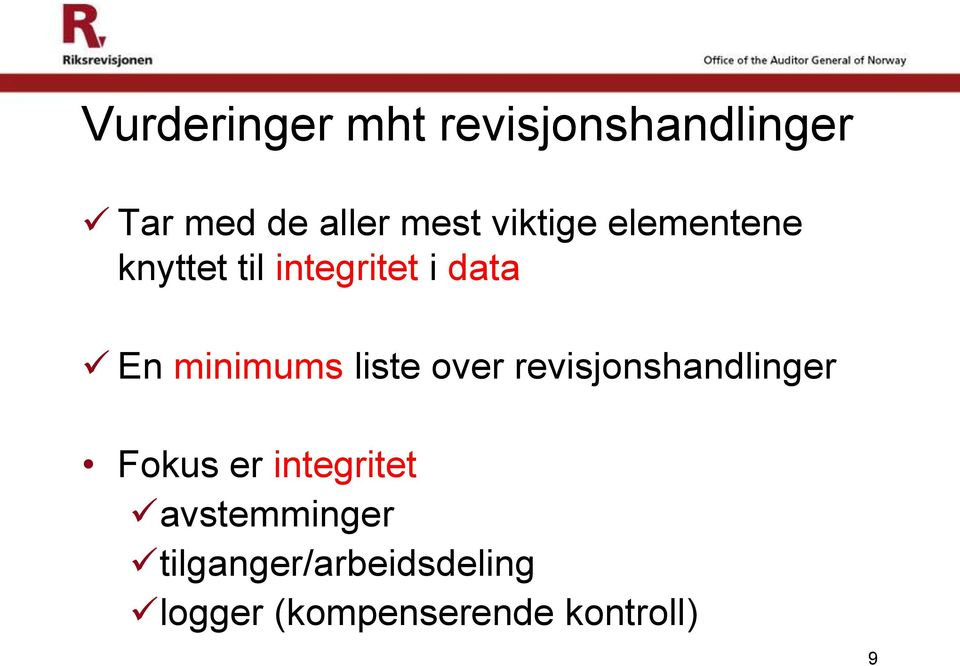 minimums liste over revisjonshandlinger Fokus er integritet