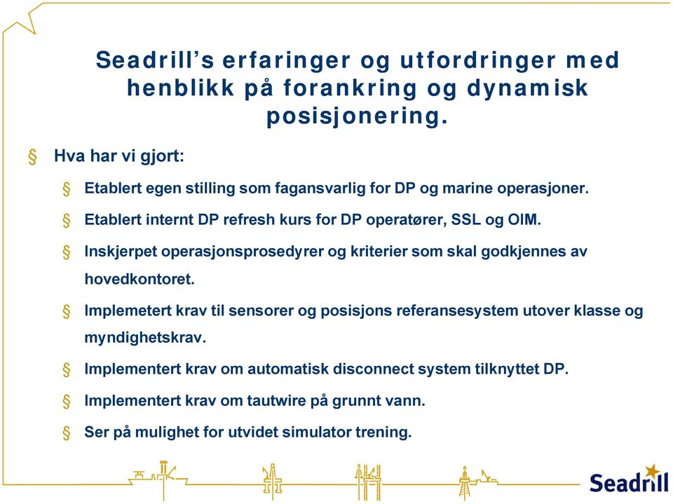 Etablert internt DP refresh kurs for DP operatører, SSL og OIM.