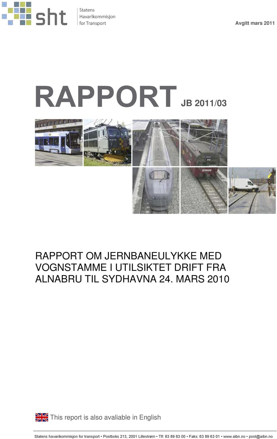 MARS 2010 This report is also avaliable in English Statens havarikommisjon