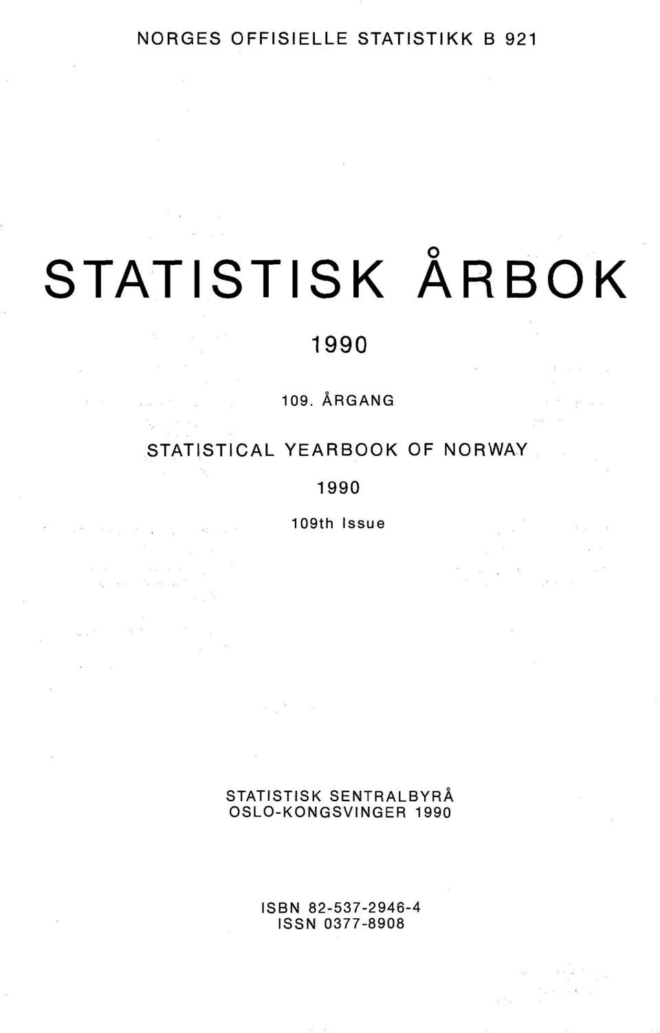 ÅRGANG STATISTICAL YEARBOOK OF NORWAY 1990 109th
