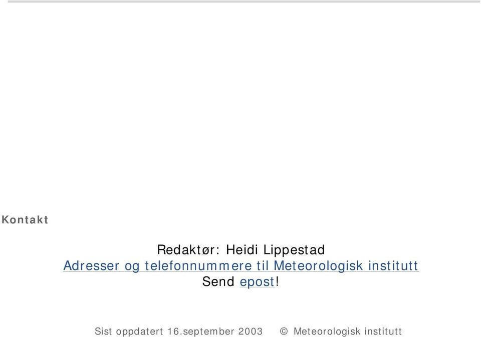 Meteorologisk institutt Send epost!