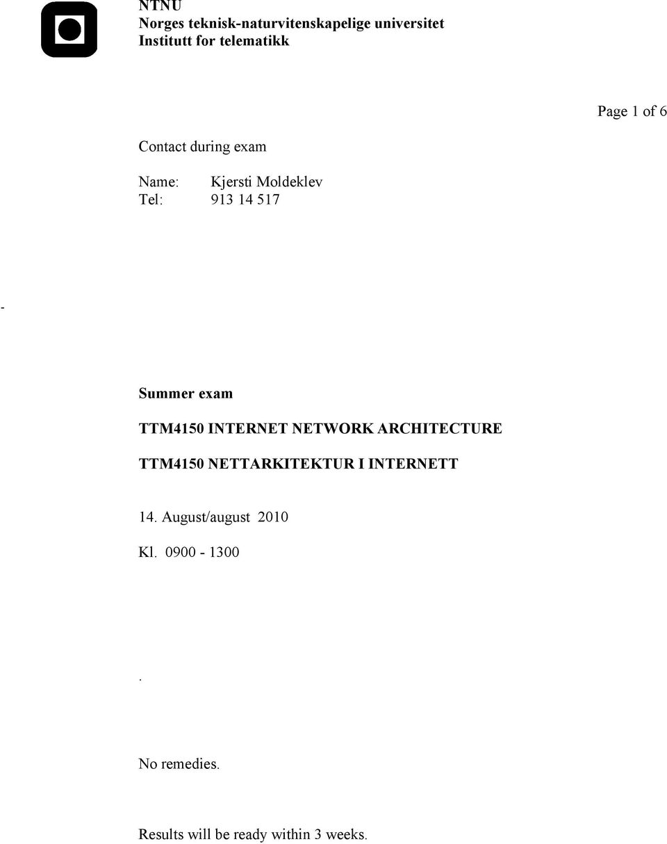 exam TTM4150 INTERNET NETWORK ARCHITECTURE TTM4150 NETTARKITEKTUR I INTERNETT 14.
