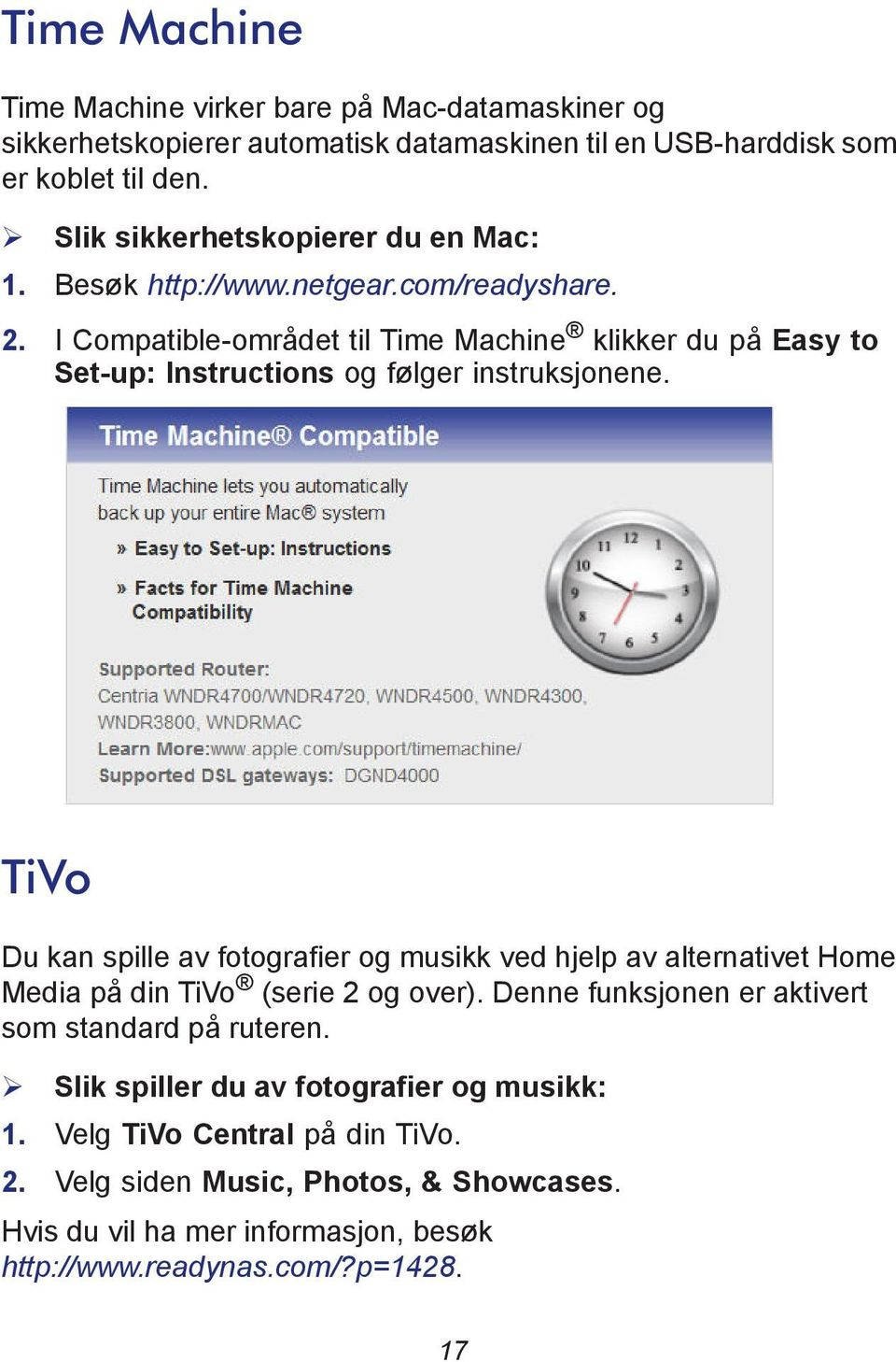 I Compatible-området til Time Machine klikker du på Easy to Set-up: Instructions og følger instruksjonene.