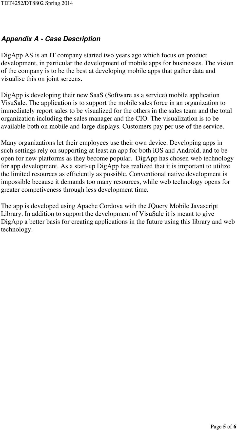 DigApp is developing their new SaaS (Software as a service) mobile application VisuSale.