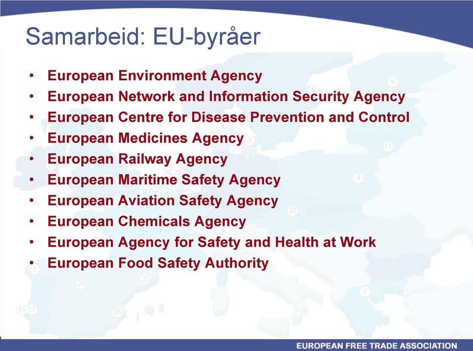 European Railway Agency European Maritime Safety Agency European Aviation Safety Agency