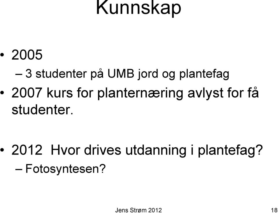 planternæring avlyst for få studenter.