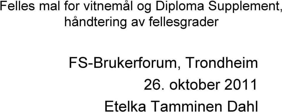 fellesgrader FS-Brukerforum,