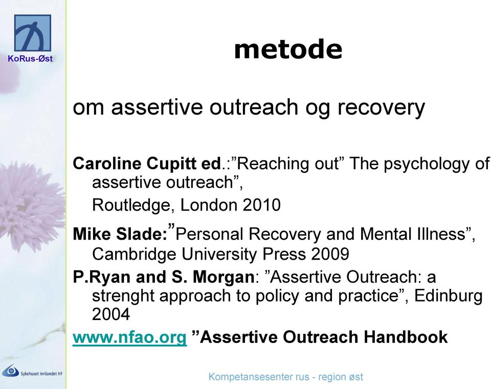 Personal Recovery and Mental Illness, Cambridge University Press 2009 P.Ryan and S.
