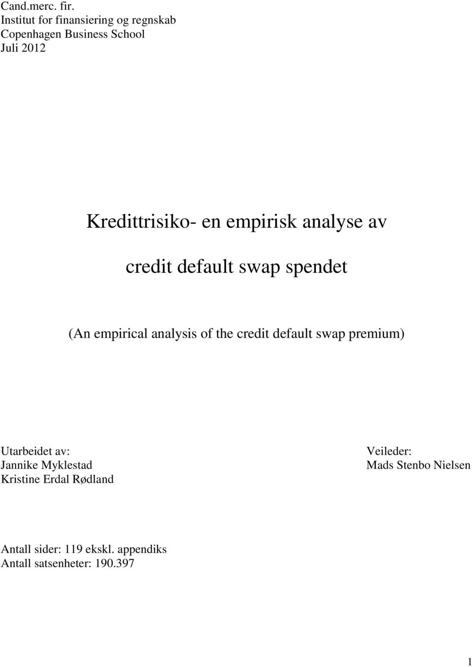 en empirisk analyse av credit default swap spendet (An empirical analysis of the credit