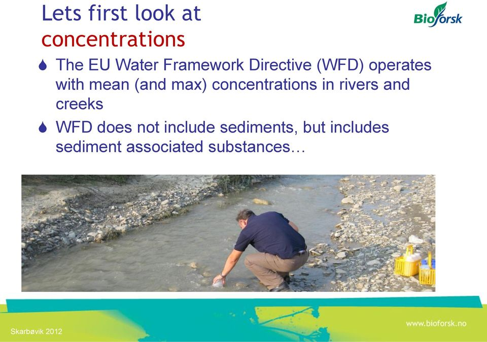 max) concentrations in rivers and creeks WFD does not