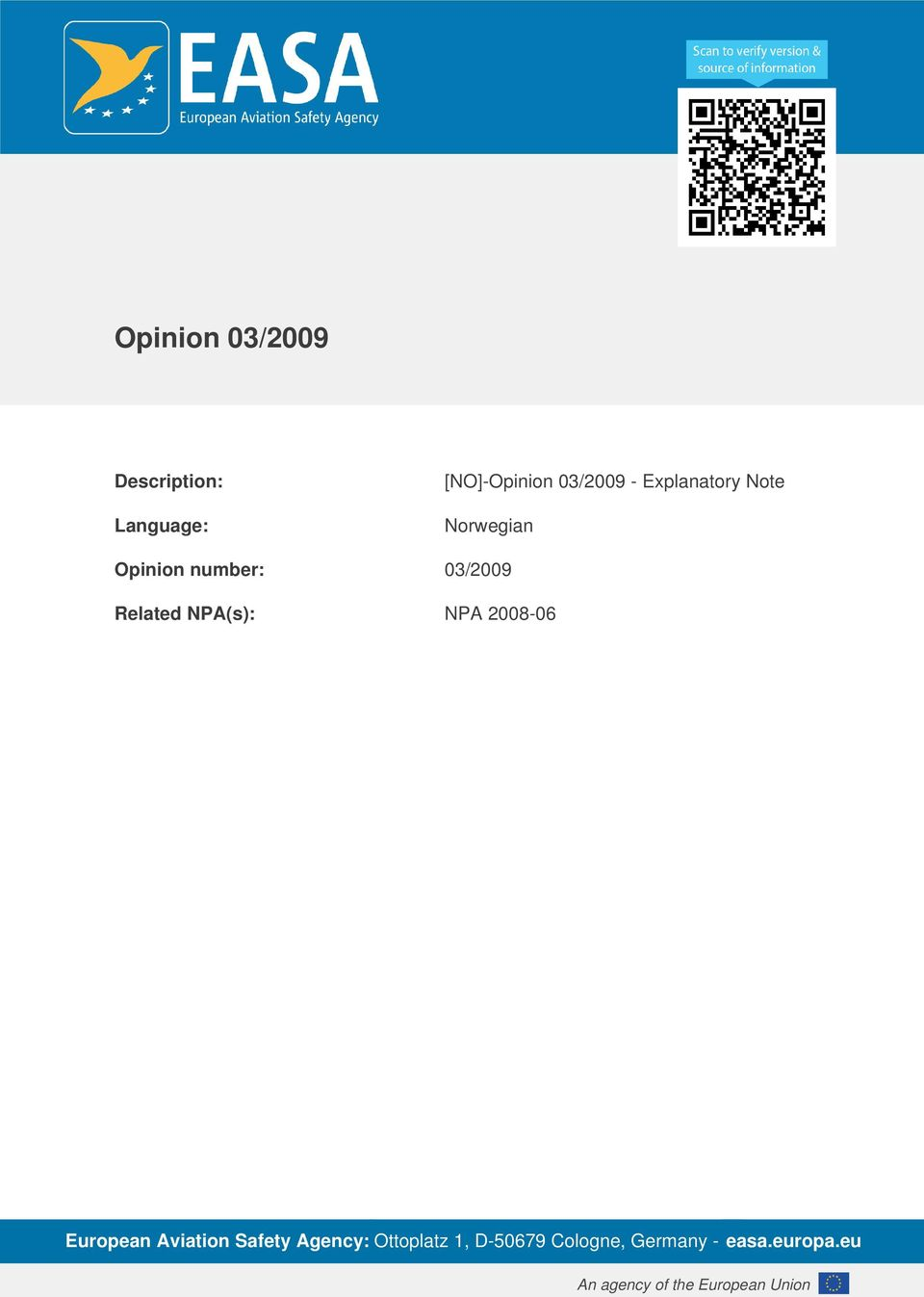 NPA(s): NPA 2008-06 European Aviation Safety Agency: Ottoplatz