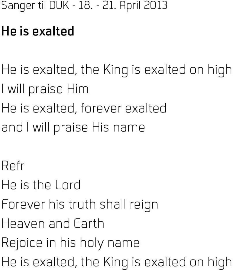 name He is the Lord Forever his truth shall reign Heaven and