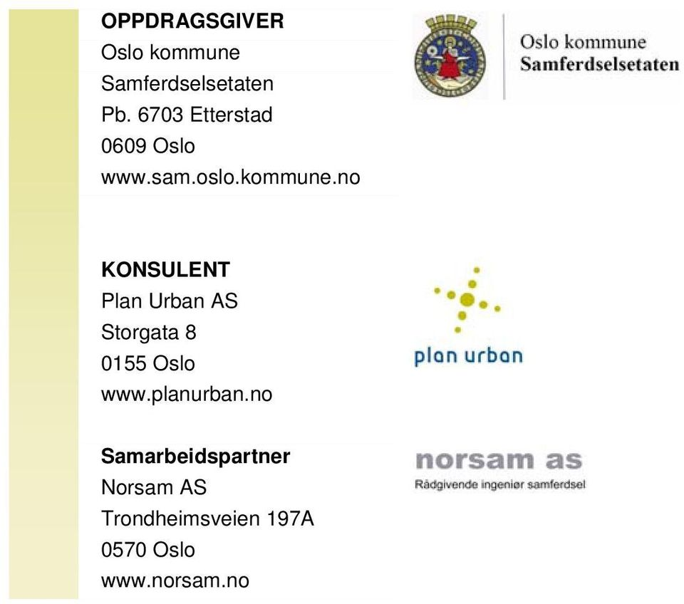no KONSULENT Plan Urban AS Storgata 8 0155 Oslo www.