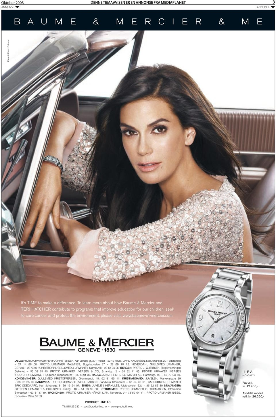 difference. To learn more about how Baume & Mercier and TERI HATCHER contribute to programs that improve education for our children, seek to cure cancer and protect the environment, please visit: www.