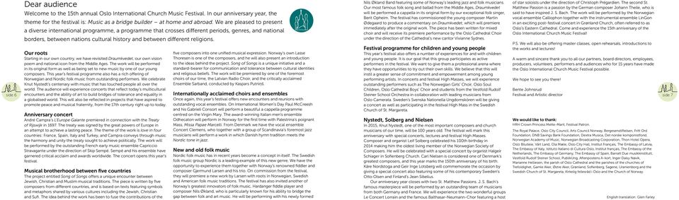 Festival programme for children and young people Our roots Starting in our own country, we have revisited Draumkvedet, our own vision poem and national icon from the Middle Ages.