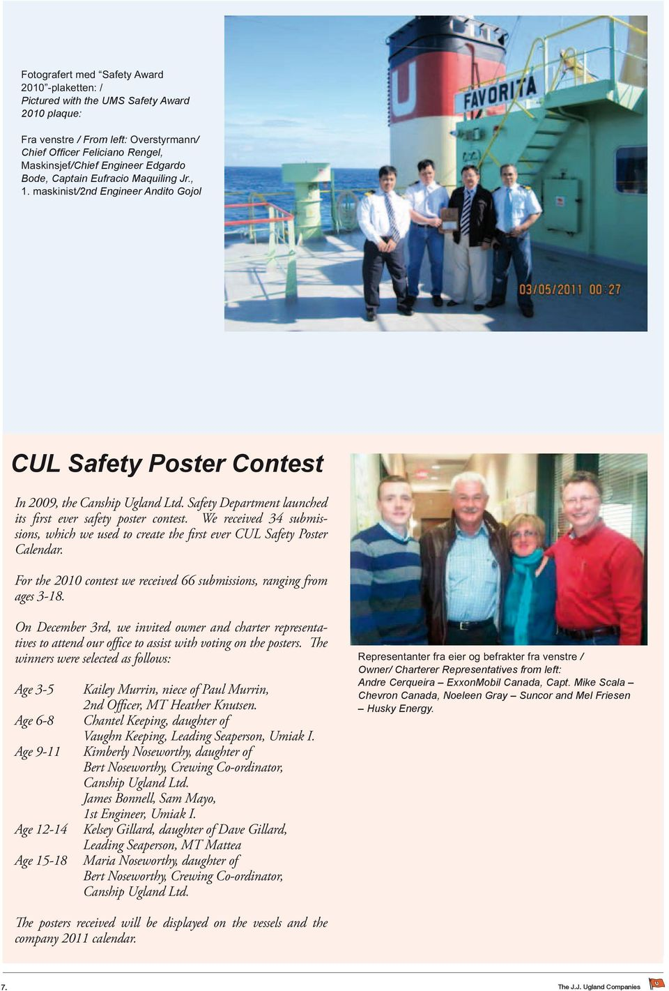 Safety Department launched its first ever safety poster contest. We received 34 submissions, which we used to create the first ever CUL Safety Poster Calendar.
