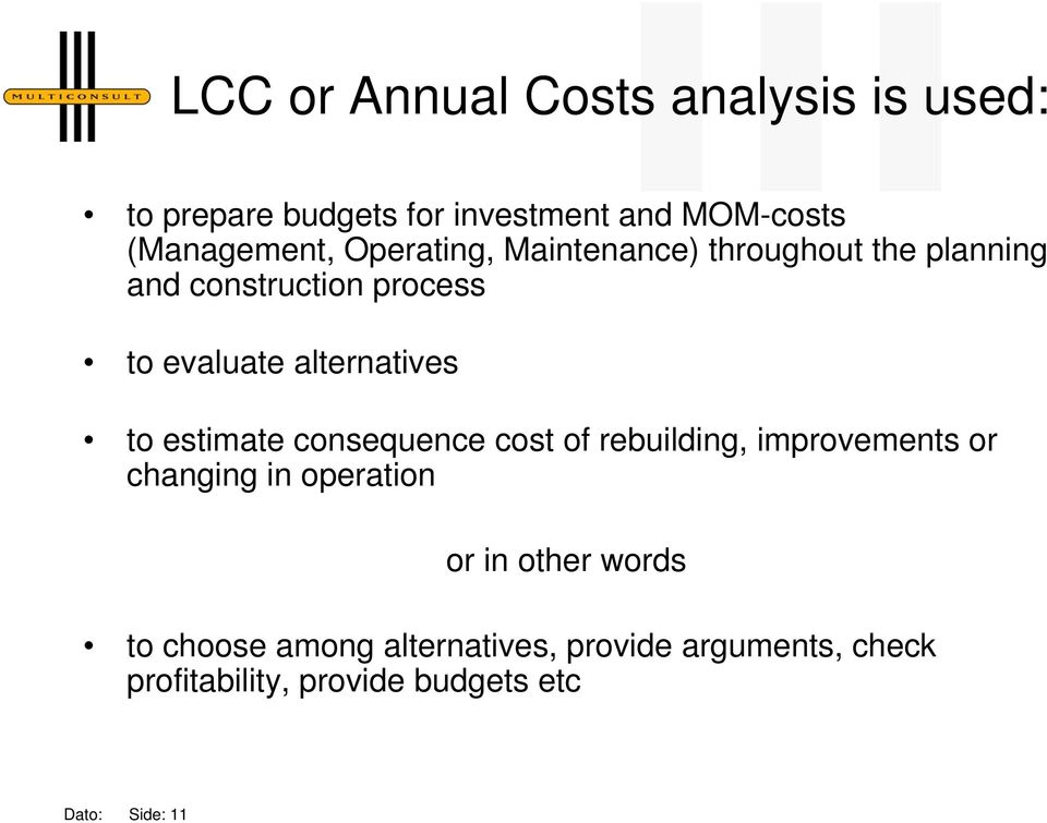 estimate consequence cost of rebuilding, improvements or changing in operation or in other words to