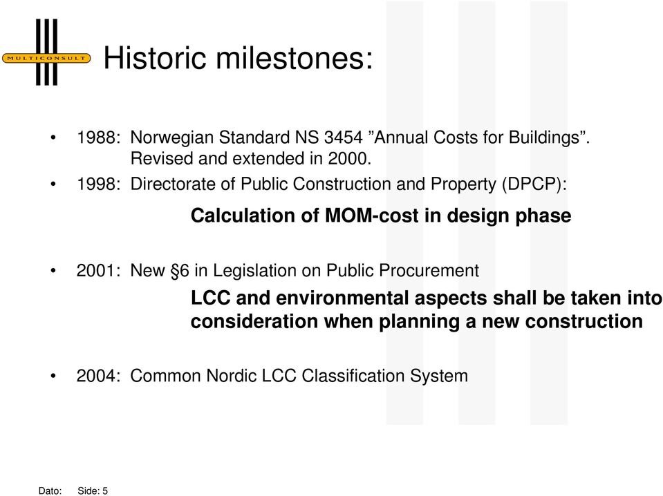 1998: Directorate of Public Construction and Property (DPCP): Calculation of MOM-cost in design phase