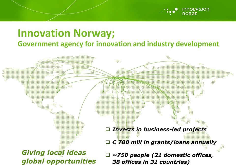 local ideas global opportunities 700 mill in grants/loans