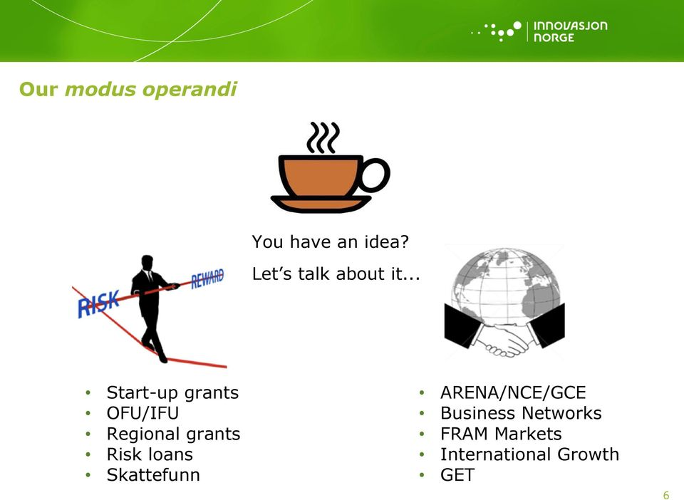 .. Start-up grants OFU/IFU Regional grants Risk