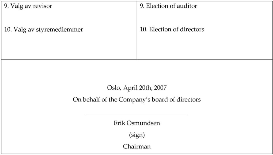 Election of directors Oslo, April 20th, 2007 On