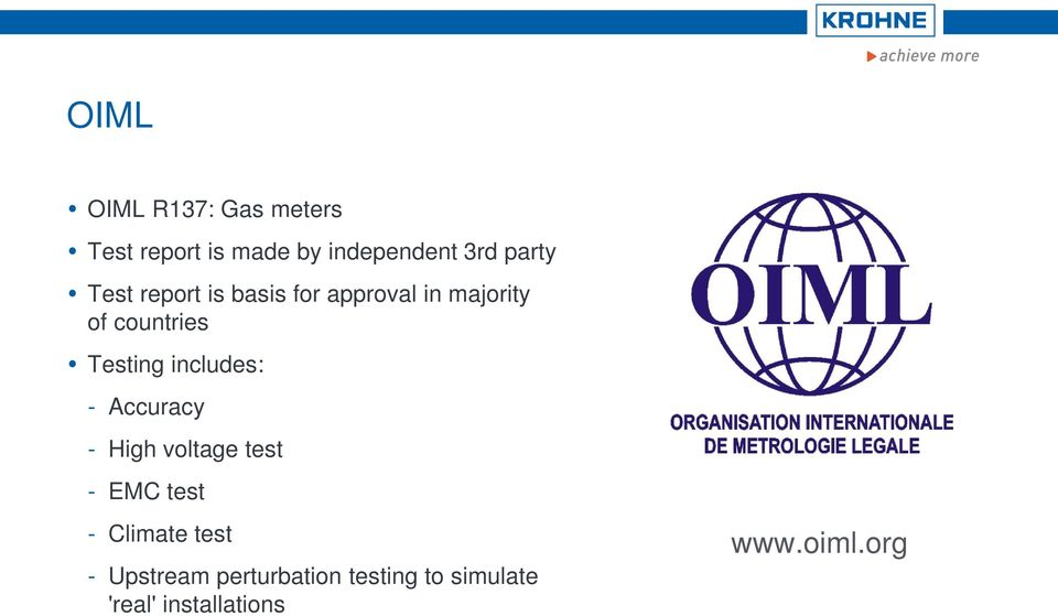 Testing includes: - Accuracy - High voltage test - EMC test - Climate