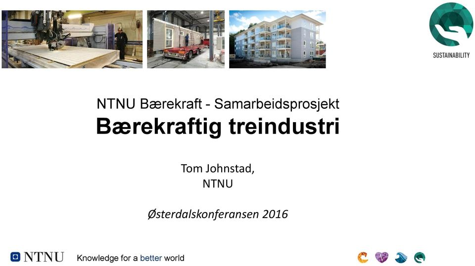 treindustri Tom Johnstad, NTNU