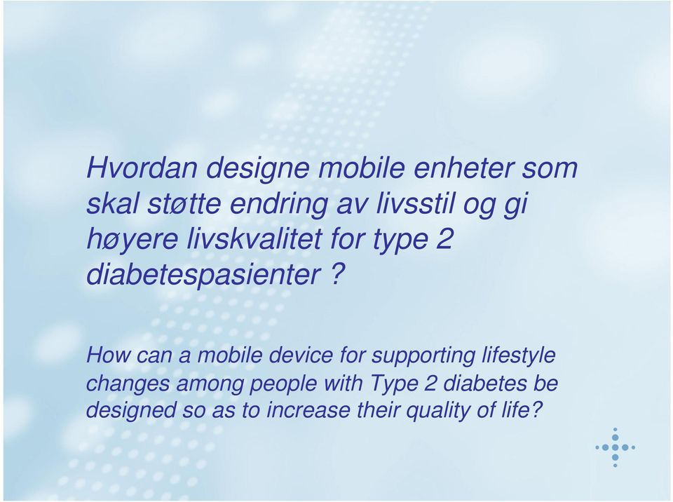How can a mobile device for supporting lifestyle changes among